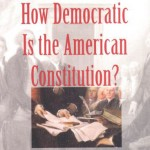 How Democratic is the American Constitution? – Robert A. Dahl